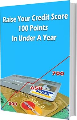 Raise Your Credit Score 100 Points In Under A Year Report Cover